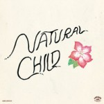 New Single from ,Natural Child – Saturday Night Blues …..Burger Records