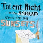 "Album of the Week, February 22nd…..""Talent Night at the Ashram"" by Sonny and the Sunsets"