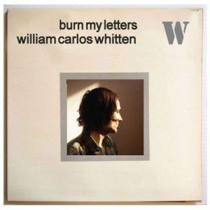 William Carlos Whitten - Burn My Letters